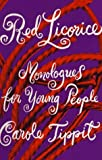 Red Licorice: Monologues for Young People