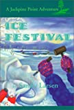 Ice Festival (Jackpine Point Adventures) (A Jackpine Point Adventure Series, Vol 2)