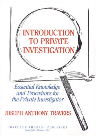 Introduction to Private Investigation: Essential Knowledge and Procedures for the Private Investigator
