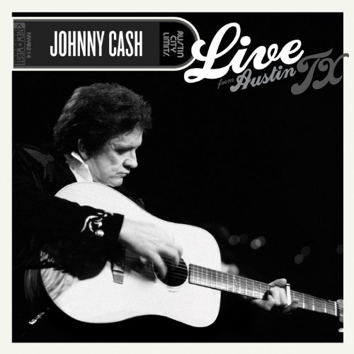 Johnny Cash - Live from Austin, TX - Zortam Music