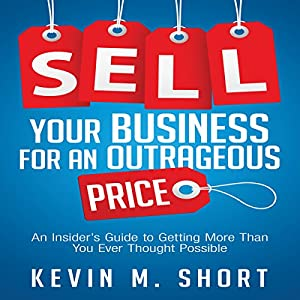 Sell Your Business for an Outrageous Price Audiobook