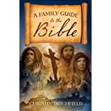 "A Family Guide To The Bibleby Christin ""Ditchfield """