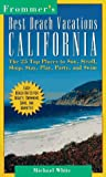 Frommer's Best Beach Vacations: California (0028604989) by White, Michael