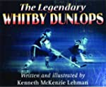 The Legendary Whitby Dunlops