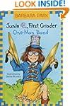 Junie B., First Grader: One-Man Band...