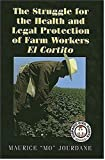 img - for The Struggle For The Health And Legal Protection Of Farm Workers: El Cortito (Hispanic Civil Rights) book / textbook / text book