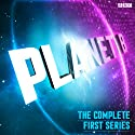 Planet B: The Complete Series 1 (BBC Radio 4 Extra)  by Gunnar Cauthery Narrated by Gunnar Cauthery