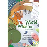 A World of Wisdom: Seasonal, Grain-based, Low Animal Product, Whole Foods Recipes ~ Amy Cox Jones
