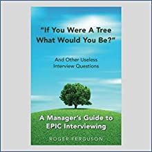 If You Were a Tree, What Would You Be?: And Other Useless Interview Questions Audiobook by Roger Ferguson Narrated by Dan McGowan