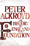 Peter Ackroyd Foundation: Volume 1: A History of England