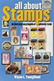 img - for All about Stamps: An Illustrated Encyclopedia of Philatelic Terms book / textbook / text book