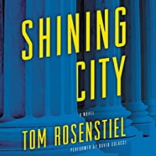 Shining City: A Novel Audiobook by Tom Rosenstiel Narrated by David Colacci