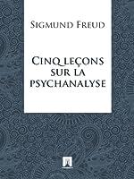 Cinq le�ons sur la psychanalyse