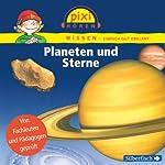 Planeten und Sterne (Pixi Wissen)   Cordula Thörner,Martin Nusch,Monica Wittmann