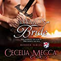 The Ward's Bride: Border Series Prequel Novella Audiobook by Cecelia Mecca Narrated by Benedict Waring