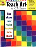 How to Teach Art to Children, Grades 1-6
