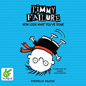 Timmy Failure: Now Look What You've Done Audiobook