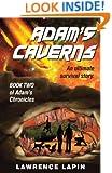 Adam's Caverns (Adam's Chronicles Book 2)