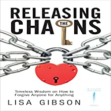Releasing the Chains (       UNABRIDGED) by Lisa Gibson Narrated by Christopher Dattoli