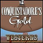 Conquistadore's Gold | T. T. Flynn