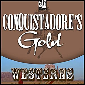 Conquistadore's Gold Audiobook