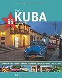 Best of KUBA - 66 Highlights - Ein Bildband mit über 180 Bildern auf 140 Seiten - STÜRTZ Verlag (Liebeserklärung an ...)