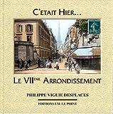 echange, troc P. Viguie-Desplaces - C'Etait Hier le 7 E Arrondissement