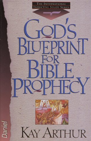 God's Blueprint for Bible Prophecy (The International Inductive Study Series), Kay Arthur