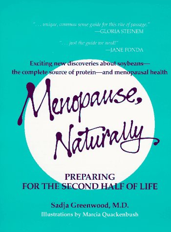 Menopause, Naturally: Preparing for the Second Half of Life, Sadja Greenwood