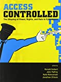 img - for Access Controlled: The Shaping of Power, Rights, and Rule in Cyberspace (Information Revolution and Global Politics) book / textbook / text book