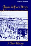 Japan Before Perry: A Short History (0520041348) by Conrad Totman