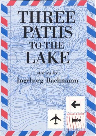 Three Paths To The Lake: Stories
