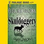 Skulldoggery | Fletcher Flora