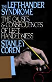 The Left Hander Syndrome: The Causes and Consequences of Left-Handedness