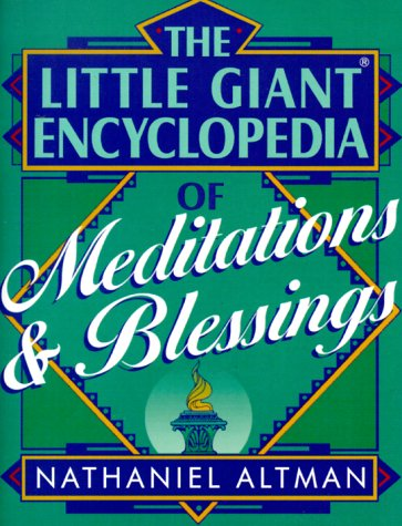 Little Giant Encyclopedia Of Meditation And Blessings (LITTLE GIANT ENCYLOPEDIAS)