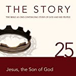 The Story, NIV: Chapter 25 - Jesus, the Son of God (Dramatized) |  Zondervan Bibles (editor)