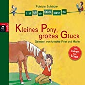 Kleines Pony, großes Glück (Erst ich ein Stück, dann du)   Patricia Schröder