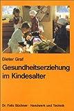 Gesundheitserziehung im Kindesalter - Dieter Graf