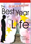 The Best Year of my Life: Ein Jahr al...