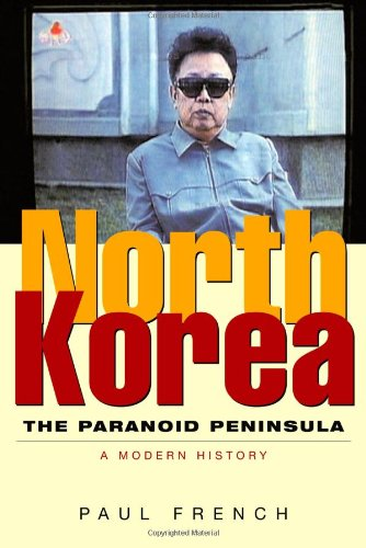 North Korea: The Paranoid Peninsula: A Modern History, Second Edition