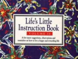 'LIFE'S LITTLE INSTRUCTION BOOK: A FEW MORE SUGGESTIONS, OBSERVATIONS AND REMINDERS ON HOW TO LIVE A HAPPY AND REWARDING LIFE V. 2' (0722529287) by H.JACKSON BROWN