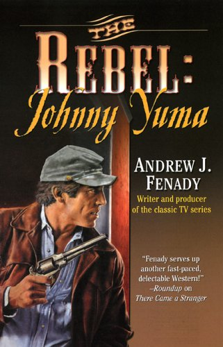 The Rebel: Johnny Yuma, ANDREW J. FENADY