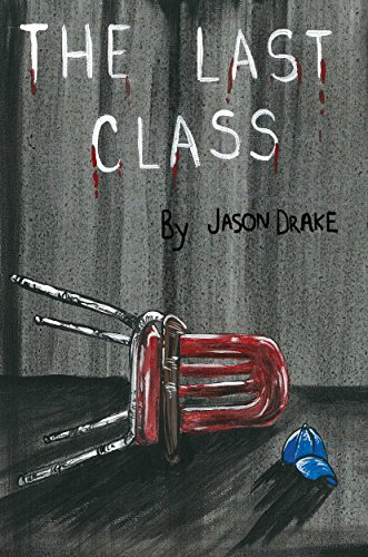 The Last Class by Jason Drake