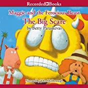 Maggie and the Ferocious Beast: The Big Scare | [Betty Paraskevas]