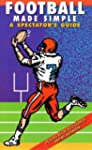 Football Made Simple: A Spectator's G...