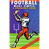 Football Made Simple: A Spectator's Guide (Spectator Guide Series) ~ Dave Ominsky