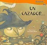 Un Cazador (Spanish Edition)