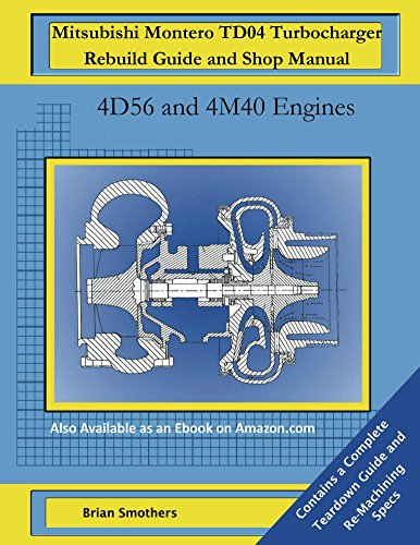 Mitsubishi Montero TD04 Turbocharger Rebuild Guide and Shop Manual: 4D56 and 4M40 Engines (Mitsubishi 4d56 Engine compare prices)