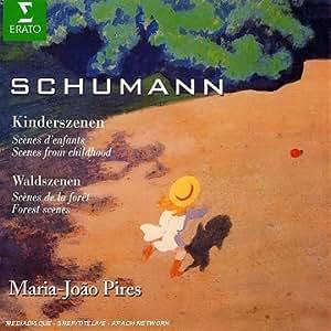Schumann: Kinderszenen, Waldszenen & Bunte Blätter (Excerpts) [French Only]