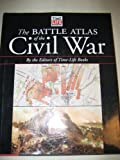 Battle Atlas of the Civil War (0760704090) by Life, Time